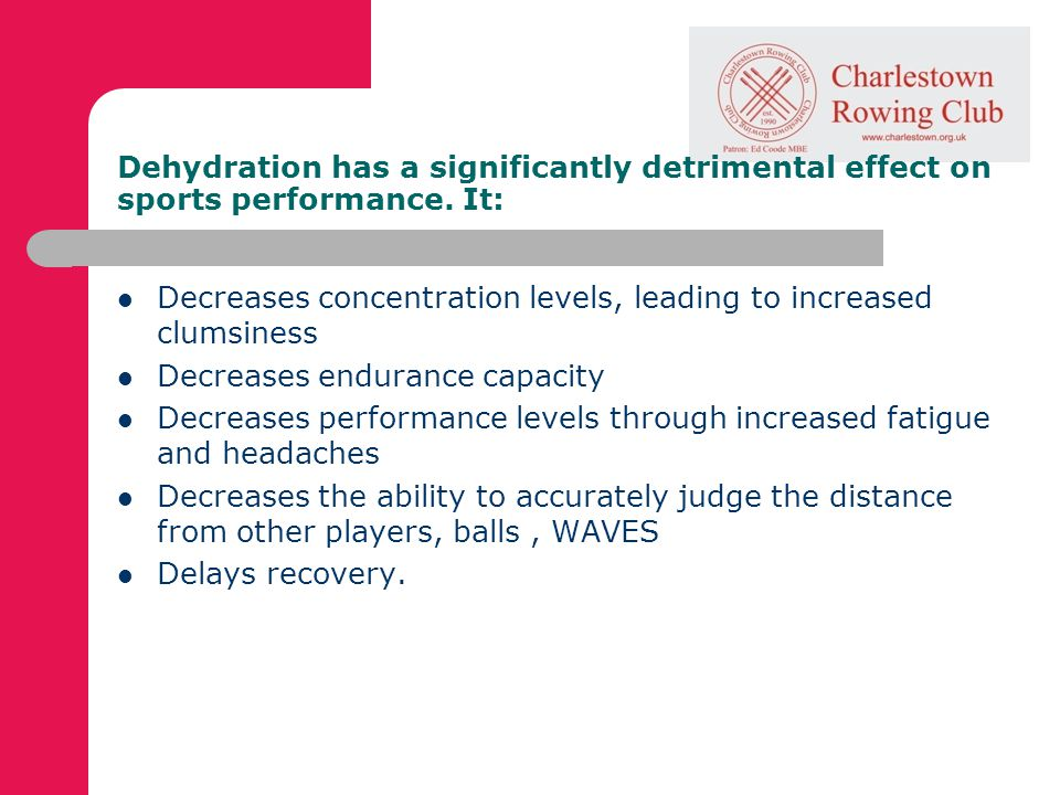 Dehydration has a significantly detrimental effect on sports performance.