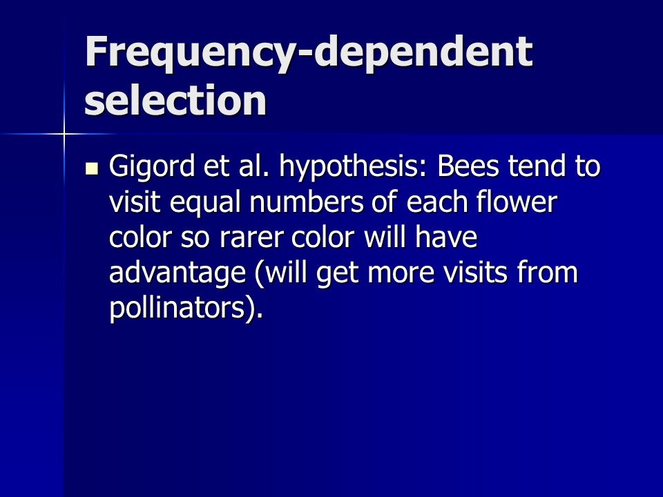 Gigord et al. hypothesis: Bees tend to visit equal numbers of each flower color so rarer color will have advantage (will get more visits from pollinat