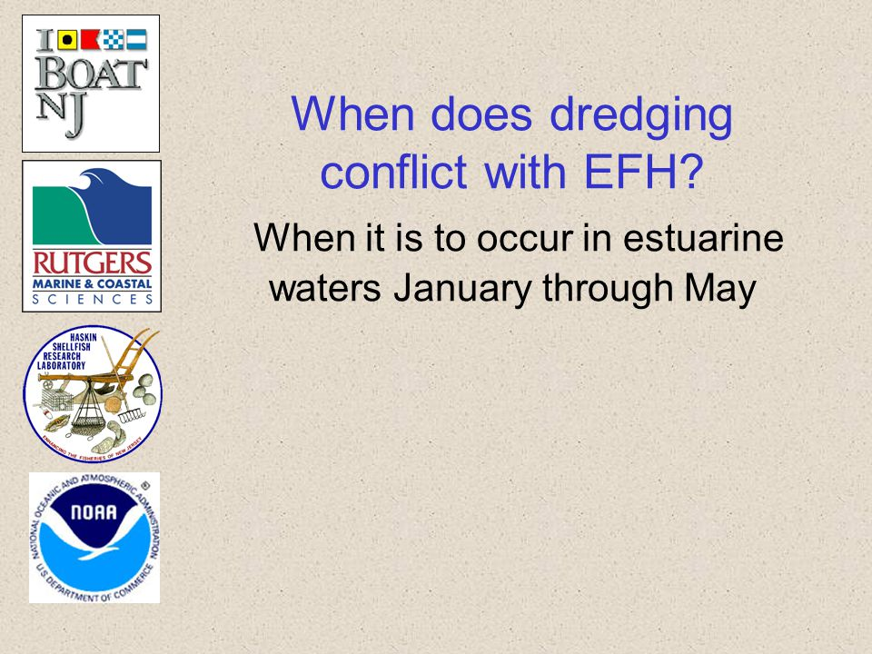 When does dredging conflict with EFH? When it is to occur in estuarine waters January through May