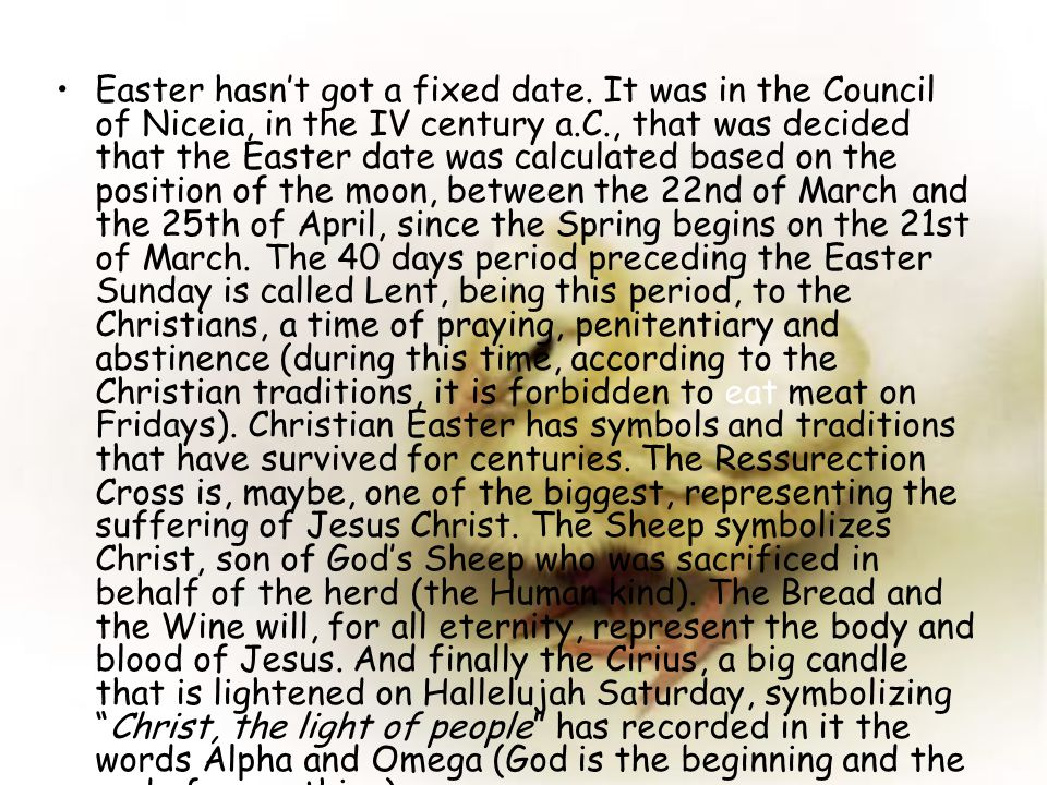 Easter hasnt got a fixed date.
