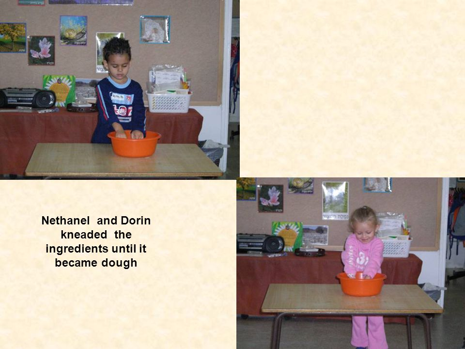 Nethanel and Dorin kneaded the ingredients until it became dough