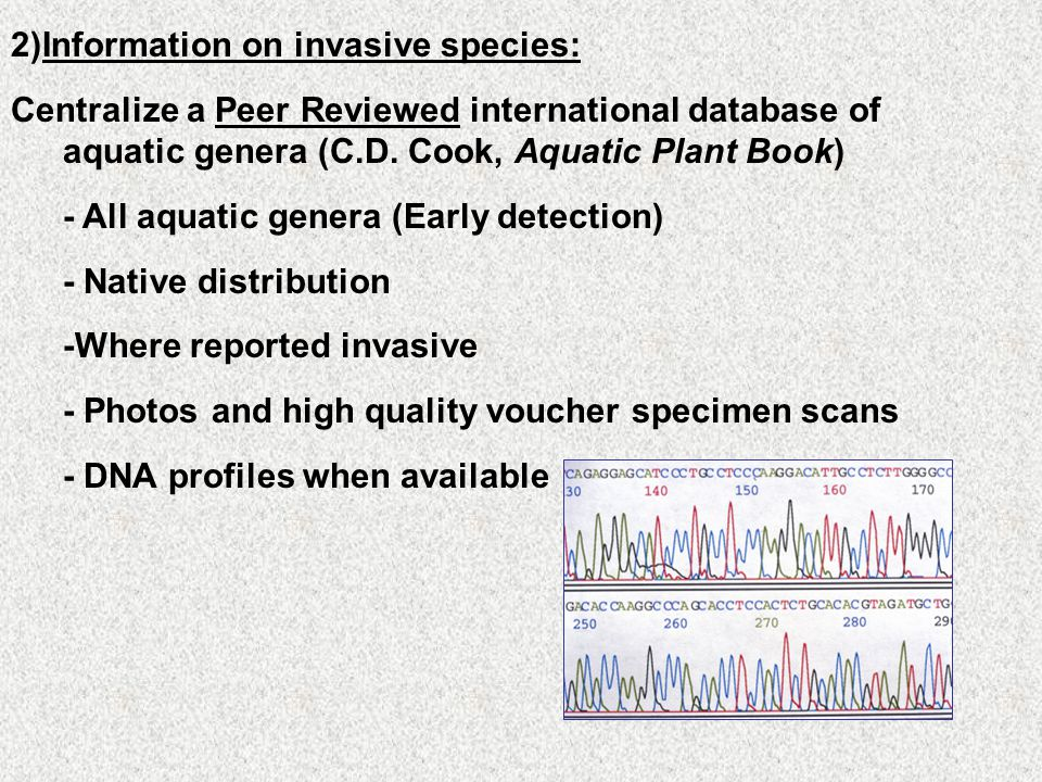 2)Information on invasive species: Centralize a Peer Reviewed international database of aquatic genera (C.D.