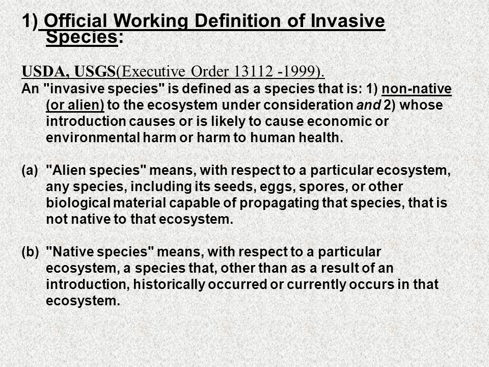 Invasive Species: USDA, USGS(Executive Order 13112 -1999).