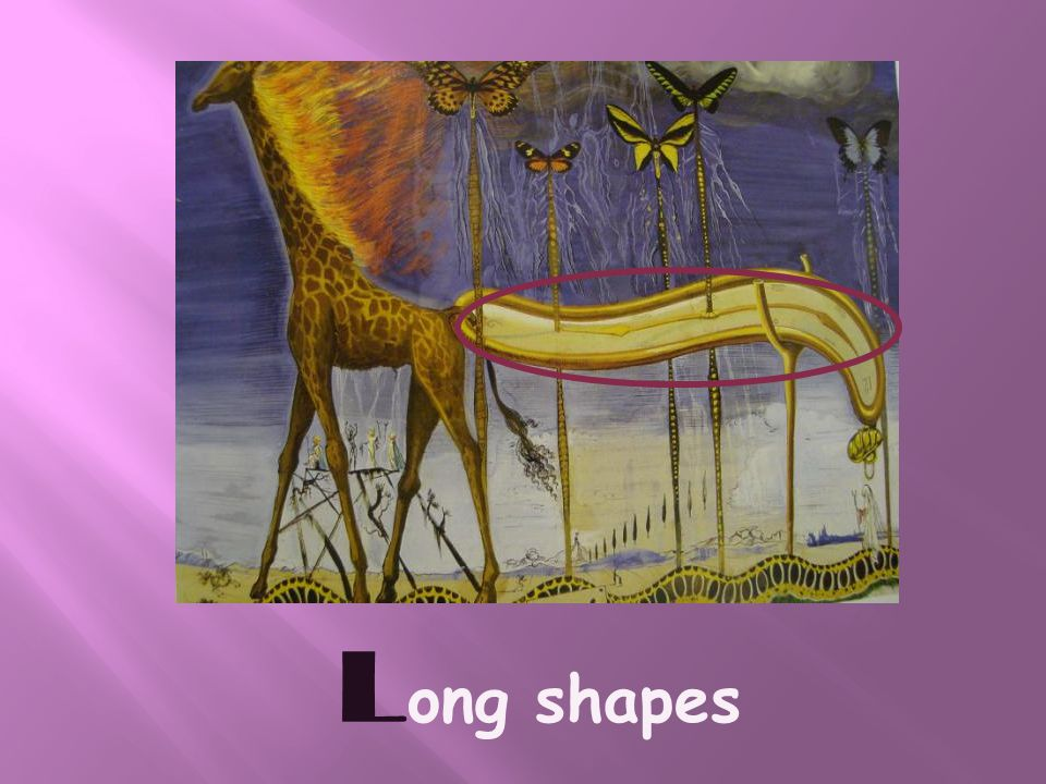 L ong shapes