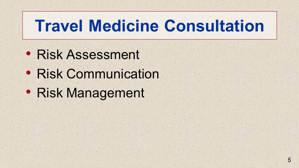 Travel Medicine Consultation Risk Assessment Risk Communication Risk Management 5