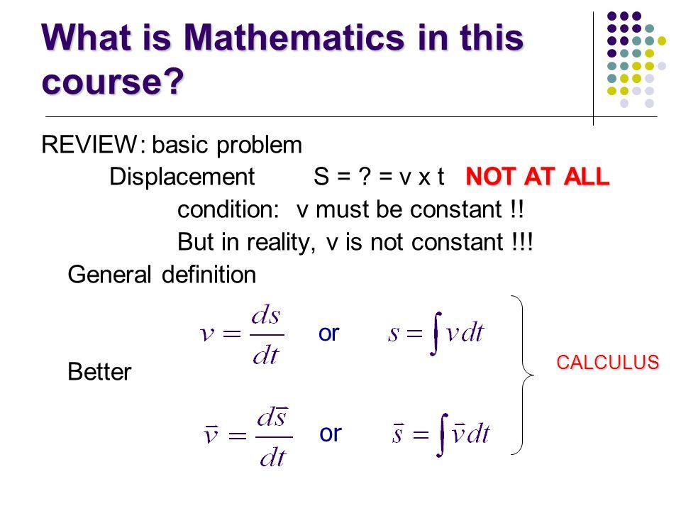 Why do we use Mathematics in Physics (and other subjects)? ( ) ( ) Qualitative Physics – Quantum Physics - ( ) Quantitative Physics – - ( )