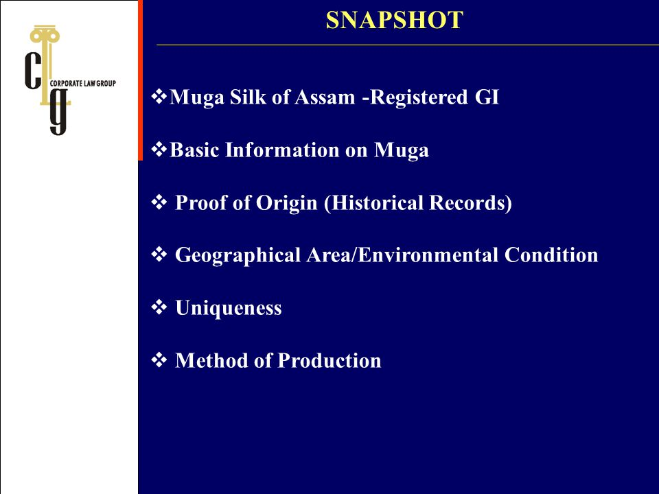 Muga Silk of Assam -Registered GI Basic Information on Muga Proof of Origin (Historical Records) Geographical Area/Environmental Condition Uniqueness