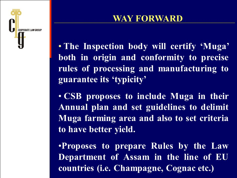 The Inspection body will certify Muga both in origin and conformity to precise rules of processing and manufacturing to guarantee its typicity CSB pro