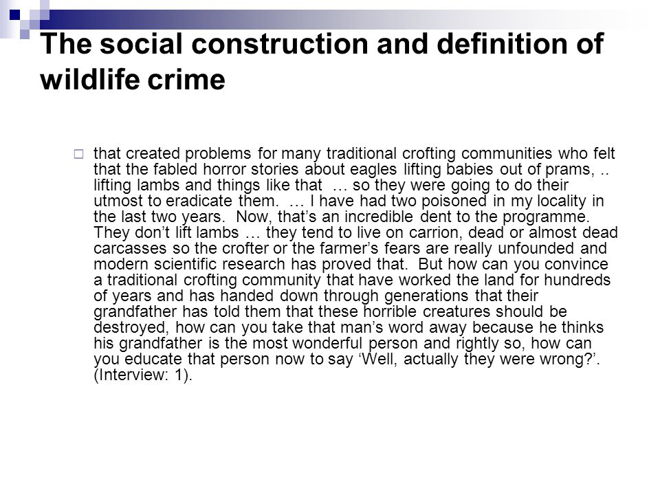 The social construction and definition of wildlife crime that created problems for many traditional crofting communities who felt that the fabled horror stories about eagles lifting babies out of prams,..