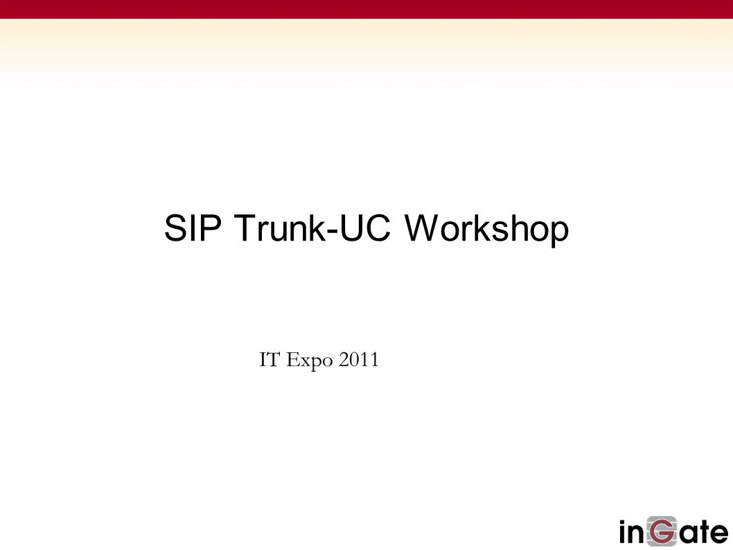 SIP Trunk-UC Workshop Secured Unified Communications over a Hosted Service Provider