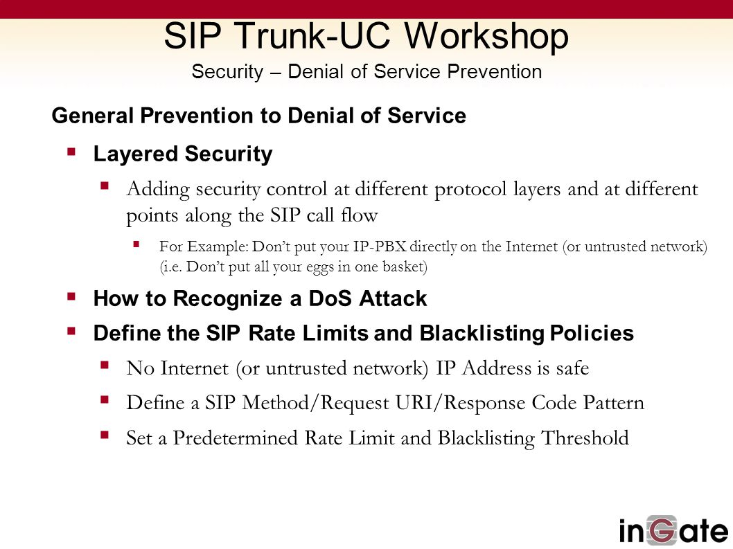 General Prevention to Denial of Service Layered Security Adding security control at different protocol layers and at different points along the SIP ca