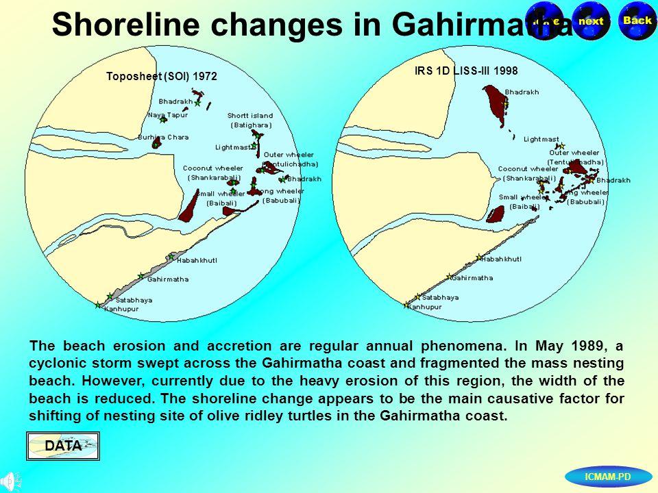 ICMAM-PD Shoreline changes in Gahirmatha The beach erosion and accretion are regular annual phenomena.