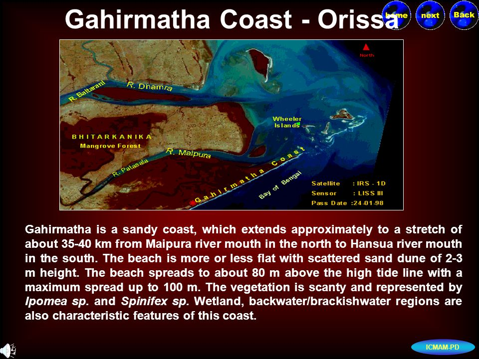 ICMAM-PD Gahirmatha Coast - Orissa Gahirmatha is a sandy coast, which extends approximately to a stretch of about 35-40 km from Maipura river mouth in