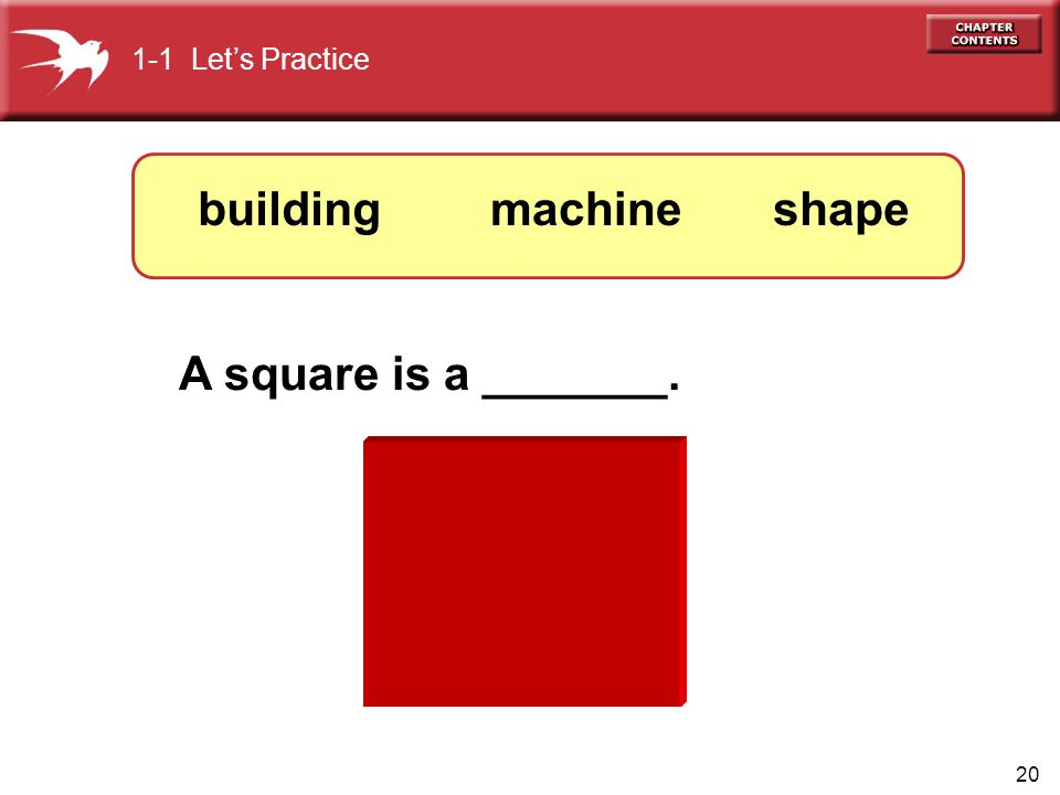 20 A square is a _______. 1-1 Lets Practice shapemachinebuilding