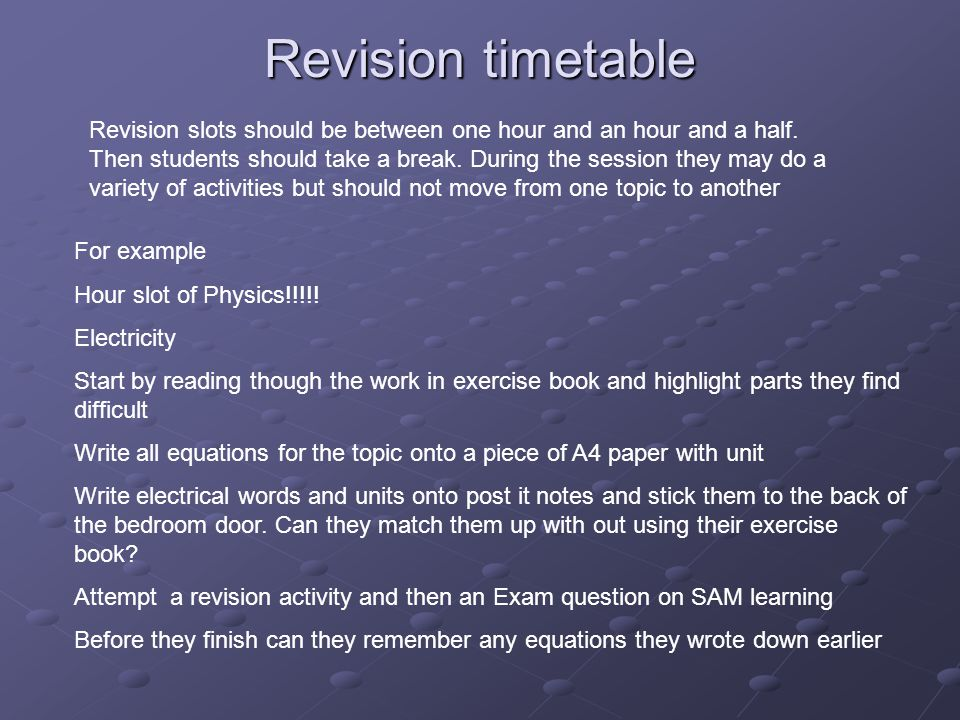 Revision timetable Revision slots should be between one hour and an hour and a half.