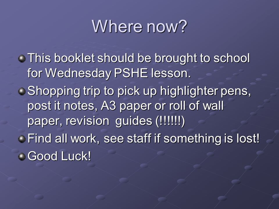 Where now. This booklet should be brought to school for Wednesday PSHE lesson.