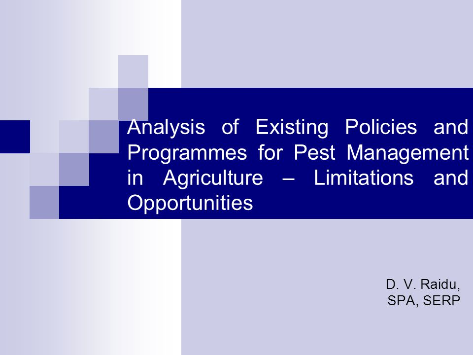 Analysis of Existing Policies and Programmes for Pest Management in Agriculture – Limitations and Opportunities D.