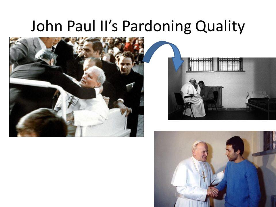 John Paul IIs Pardoning Quality