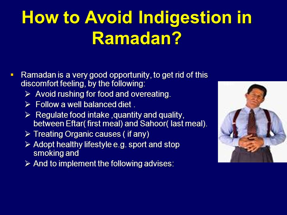 How to Avoid Indigestion in Ramadan.