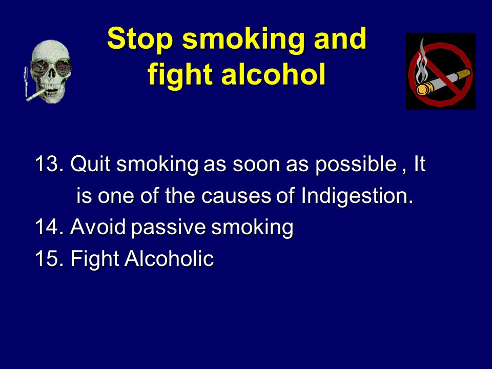 Stop smoking and fight alcohol 13.