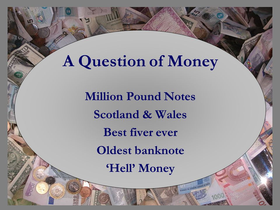 A Question of Money Million Pound Notes Scotland & Wales Best fiver ever Oldest banknote Hell Money