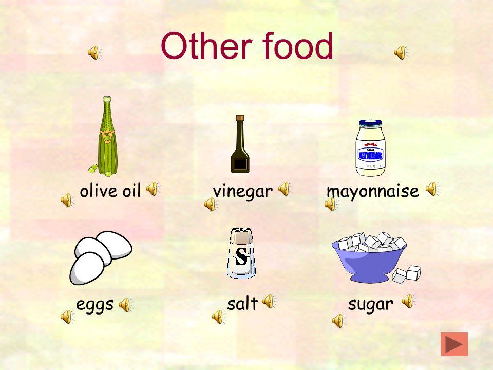 Other food olive oilvinegarmayonnaise sugar salteggs
