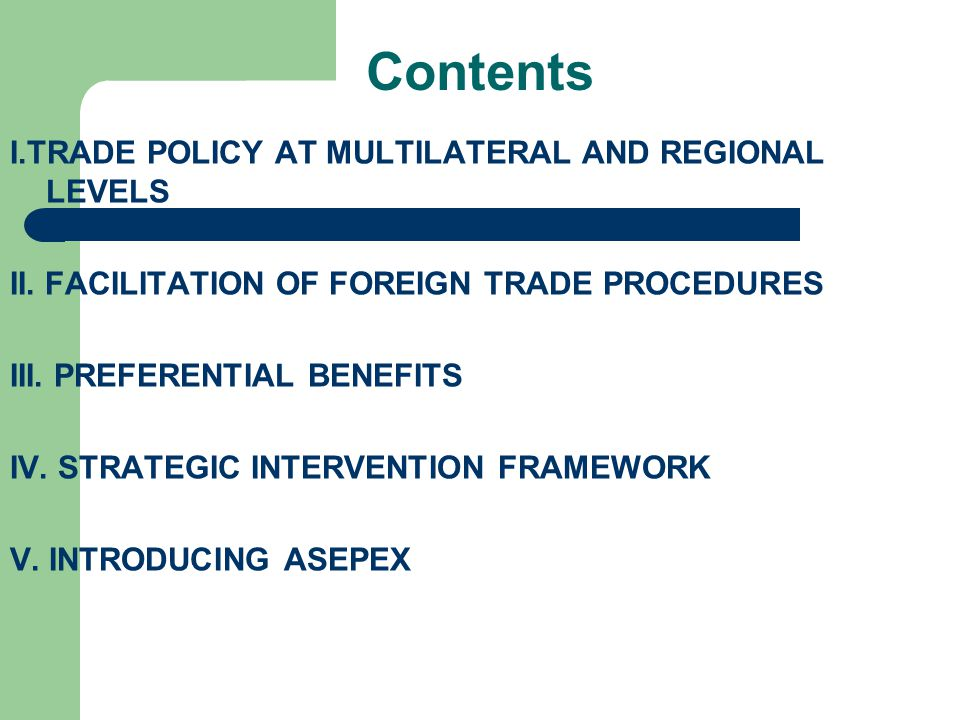 Contents I.TRADE POLICY AT MULTILATERAL AND REGIONAL LEVELS II.