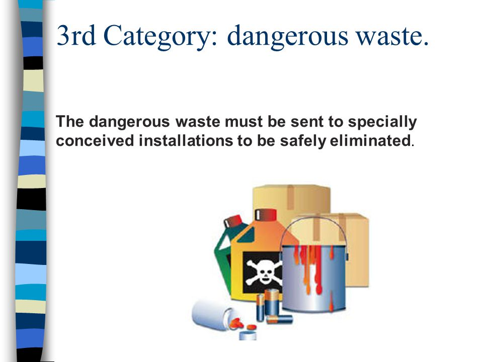 The second category contains the household waste, the one which is not flammable, not toxic, on no account dangerous for the life of the man.