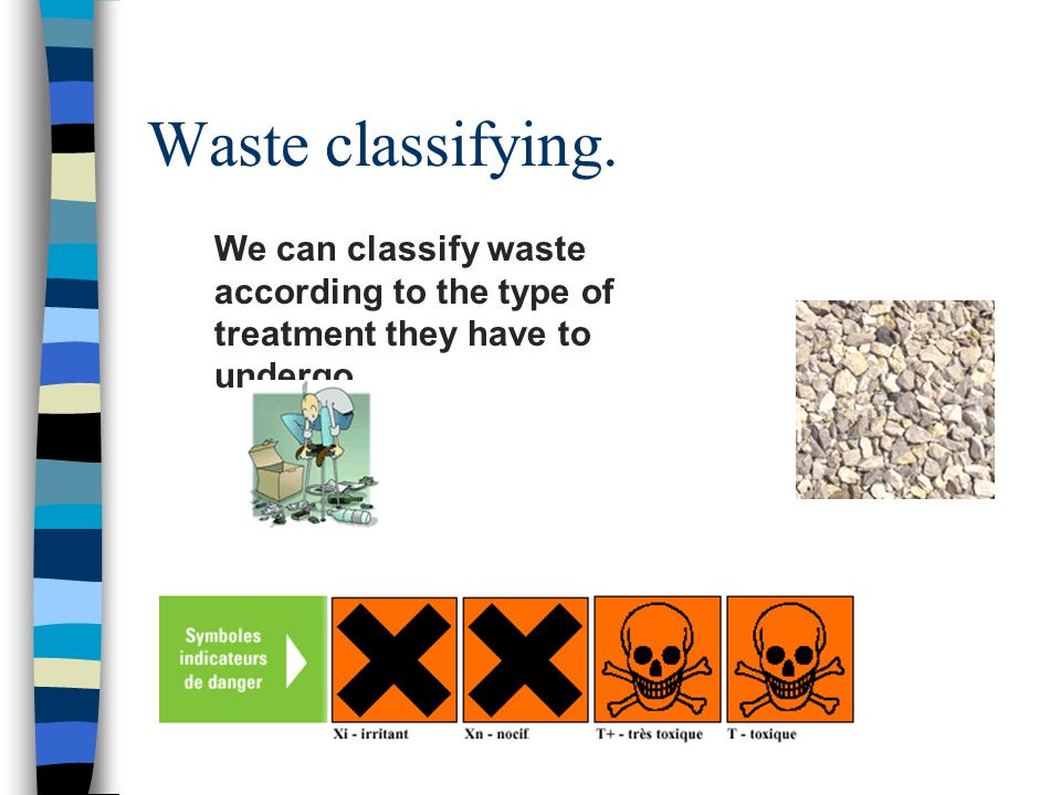 How do we classify waste.