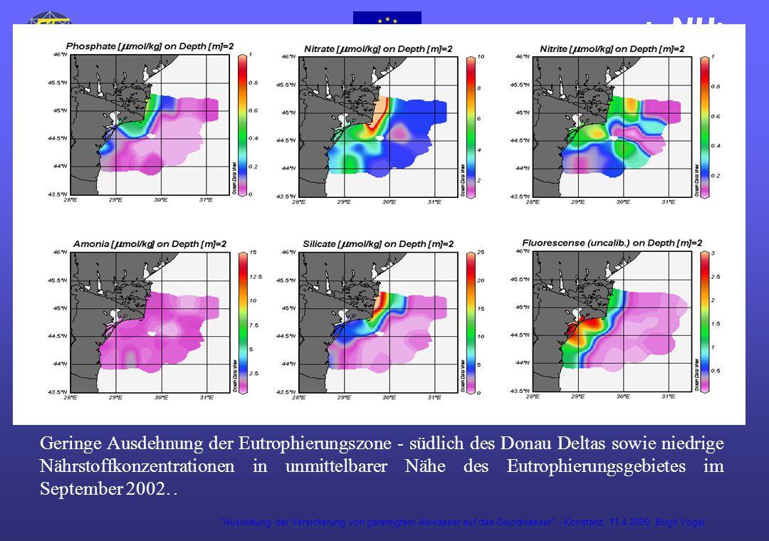 Auswirkung der Versickerung von gereinigtem Abwasser auf das Grundwasser - Konstanz, 11.4.2000; Birgit Vogel Geringe Ausdehnung der Eutrophierungszone - südlich des Donau Deltas sowie niedrige Nährstoffkonzentrationen in unmittelbarer Nähe des Eutrophierungsgebietes im September 2002..