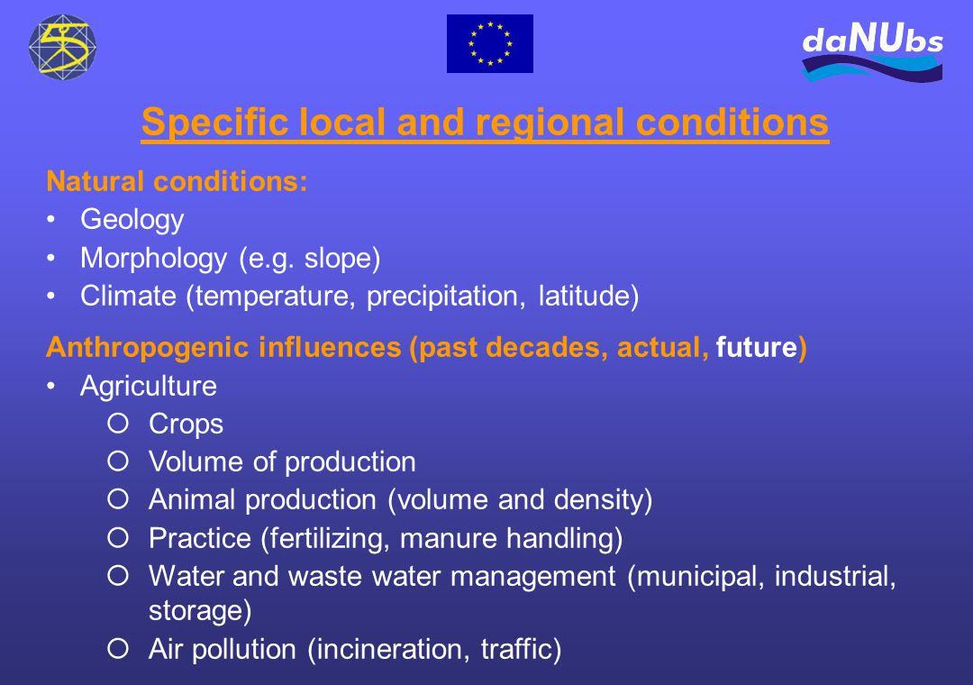 Specific local and regional conditions Natural conditions: Geology Morphology (e.g.