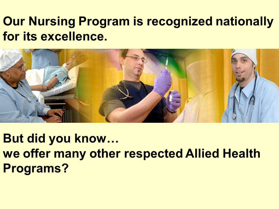 Our Nursing Program is recognized nationally for its excellence.