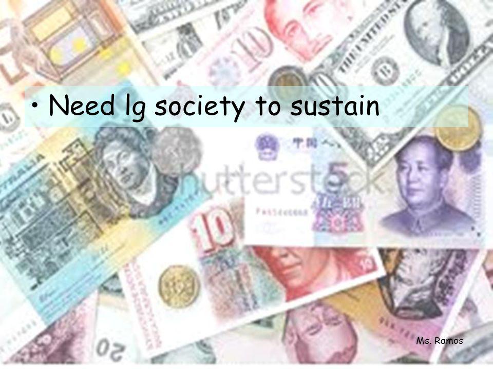 Need lg society to sustain Ms. Ramos
