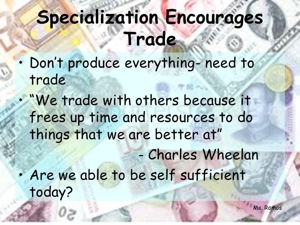 Trade is a VOLUNTARY EXCHANGE Traditional economies- Barter Market economies- money Ms. Ramos