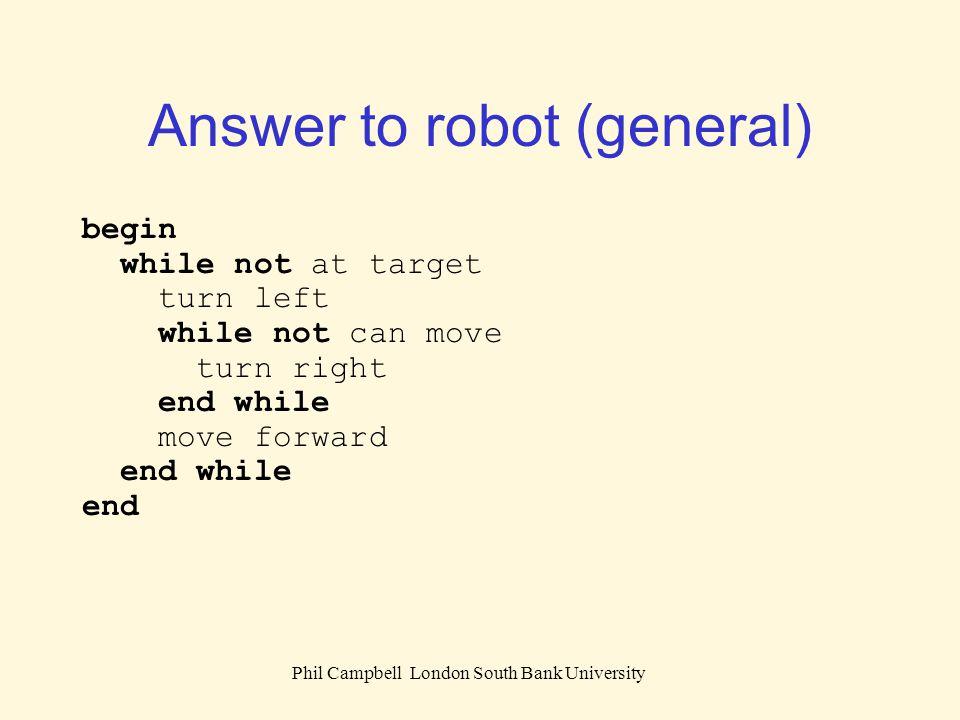 Phil Campbell London South Bank University Robot class