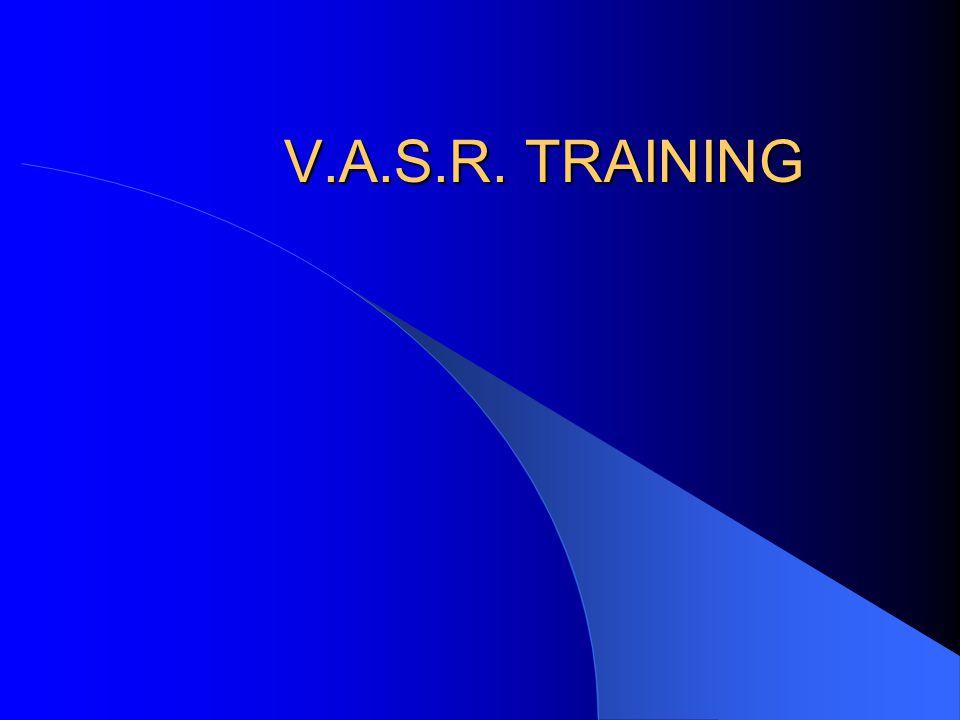 V.A.S.R. TRAINING