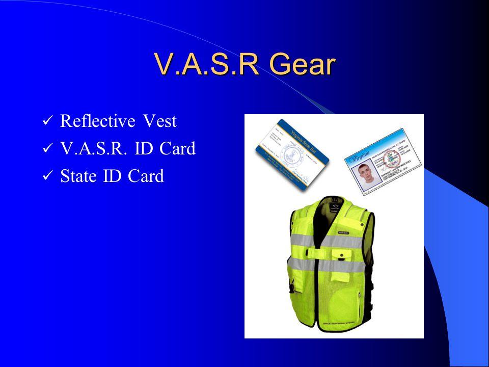 V.A.S.R Gear Reflective Vest V.A.S.R. ID Card State ID Card