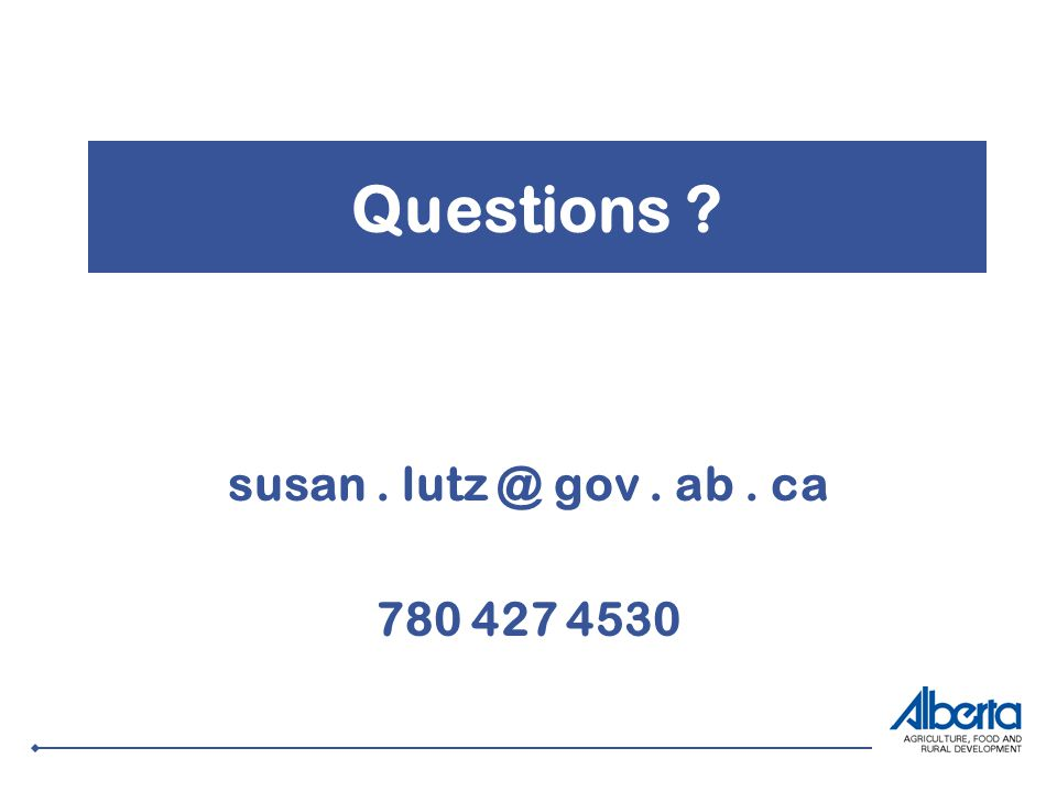 Questions susan. lutz @ gov. ab. ca 780 427 4530