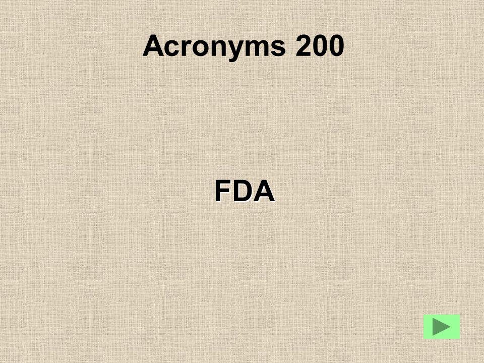Acronyms 200 FDA