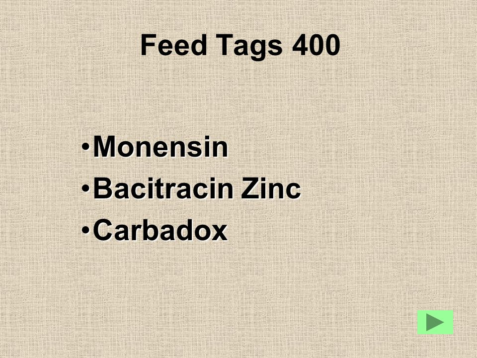 Feed Tags 400 MonensinMonensin Bacitracin ZincBacitracin Zinc CarbadoxCarbadox