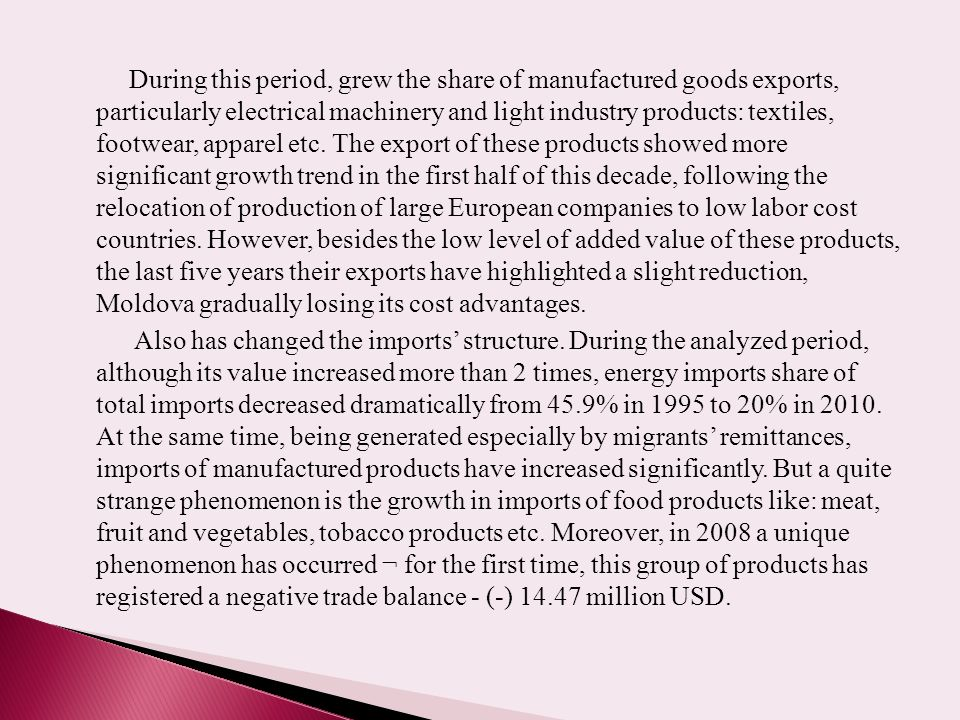 During this period, grew the share of manufactured goods exports, particularly electrical machinery and light industry products: textiles, footwear, apparel etc.