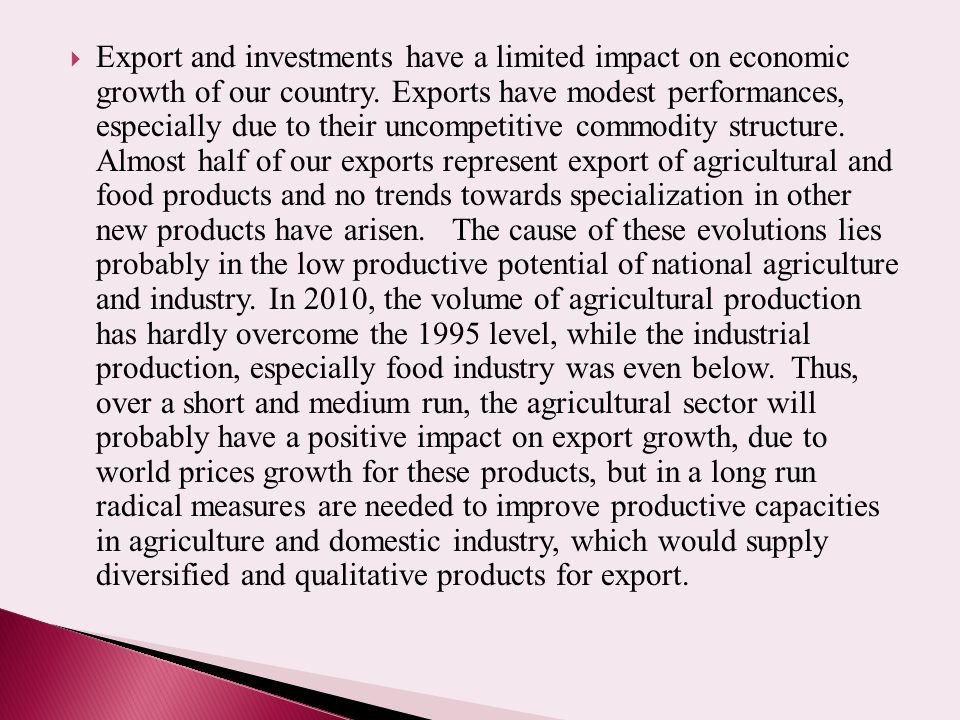 Export and investments have a limited impact on economic growth of our country.