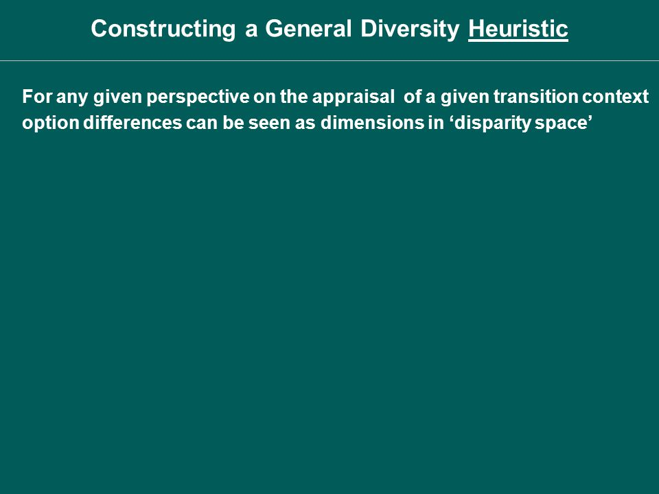 For any given perspective on the appraisal of a given transition context option differences can be seen as dimensions in disparity space Constructing