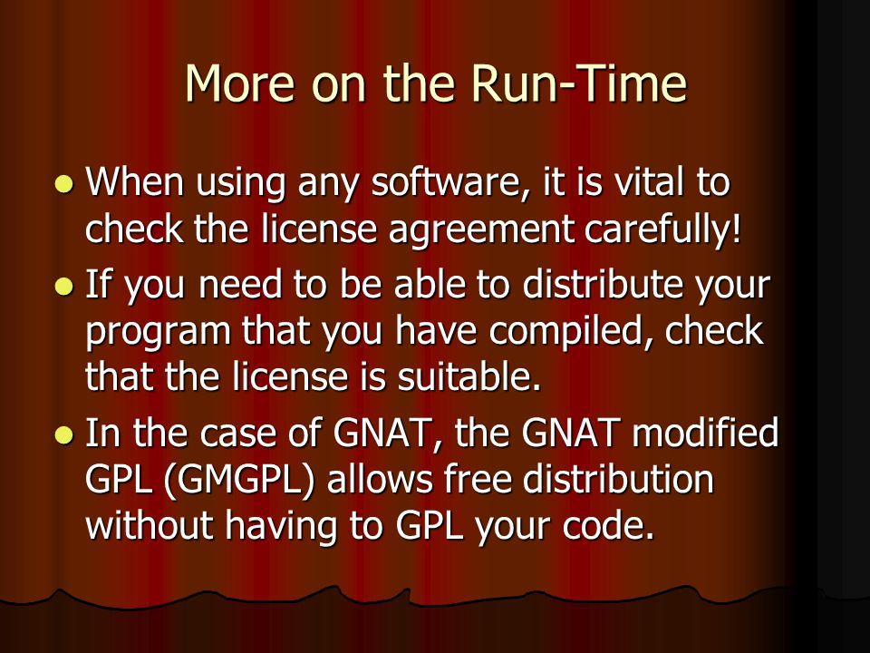 More on the Run-Time When using any software, it is vital to check the license agreement carefully.