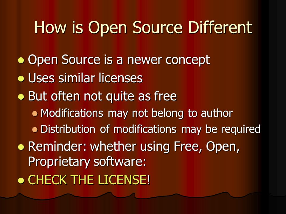 How is Open Source Different Open Source is a newer concept Open Source is a newer concept Uses similar licenses Uses similar licenses But often not q