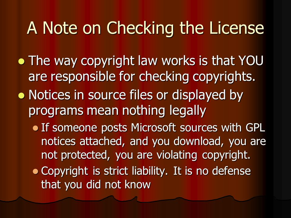 A Note on Checking the License The way copyright law works is that YOU are responsible for checking copyrights. The way copyright law works is that YO