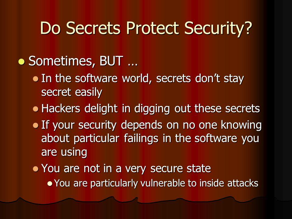 Do Secrets Protect Security.