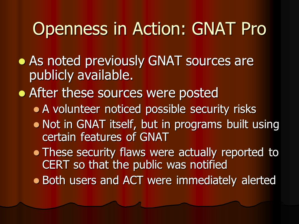 Openness in Action: GNAT Pro As noted previously GNAT sources are publicly available. As noted previously GNAT sources are publicly available. After t