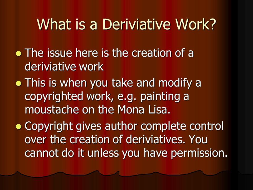 What is a Deriviative Work.