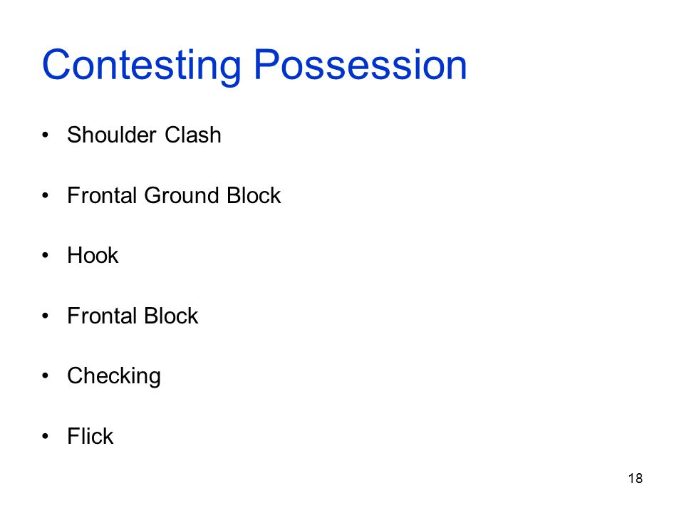 18 Contesting Possession Shoulder Clash Frontal Ground Block Hook Frontal Block Checking Flick